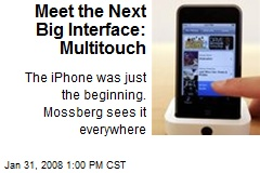 Meet the Next Big Interface: Multitouch