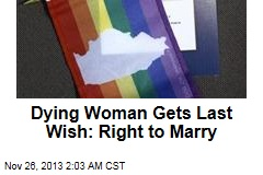 Dying Woman Gets Last Wish: Right to Marry