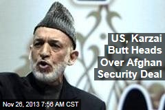 US, Karzai Butt Heads Over Afghan Security Deal