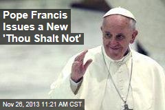Pope Francis Issues a New 'Thou Shalt Not'