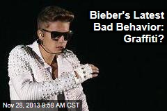Bieber's Latest Bad Behavior: Graffiti?