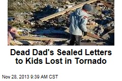 Dead Dad's Sealed Letters to Kids Lost in Tornado