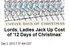 Lords, Ladies Jack Up Cost of '12 Days of Christmas'