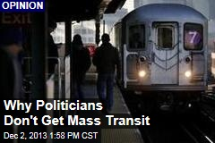 Why Politicians Don't Get Mass Transit