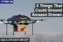 3 Things That Could Ground Amazon Drones