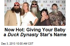 Now Hot: Giving Your Baby a Duck Dynasty Star's Name