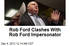 Rob Ford Clashes With Rob Ford Impersonator