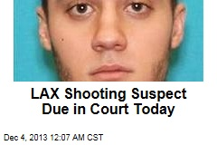 LAX Shooting Suspect Due in Court Today