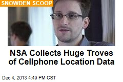 NSA Collects Huge Troves of Cellphone Location Data