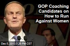 GOP Coaching Candidates on How to Run Against Women