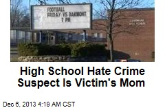 High School Hate Crime Suspect Is Victim's Mom
