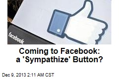 Coming to Facebook: a 'Sympathize' Button?