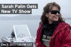Sarah Palin Gets New TV Show
