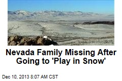 Nevada Family Missing After Going to 'Play in Snow'