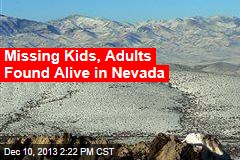 Missing Kids, Adults Found Alive in Nevada