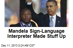 Mandela Sign-Language Interpreter Made Stuff Up