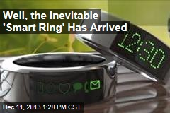 Well, the Inevitable 'Smart Ring' Has Arrived