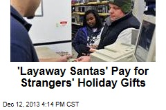 'Layaway Santas' Pay for Strangers' Holiday Gifts