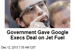 Google Execs Got Deal on Jet Fuel—From Uncle Sam