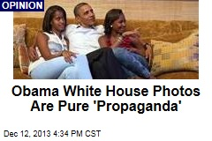 Obama White House Photos Are Pure 'Propaganda'