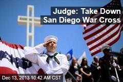 Judge: Take Down San Diego War Cross
