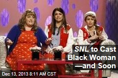 SNL to Cast Black Woman —and Soon