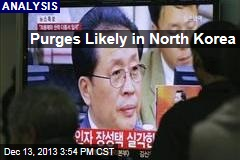 Purges Likely in North Korea