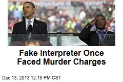 Fake Interpreter Once Faced Murder Charges