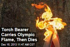 Torch Bearer Carries Olympic Flame, Then Dies