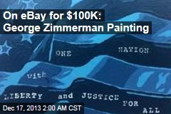 On eBay for $100K: George Zimmerman Painting