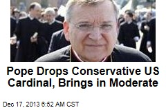 Pope Drops Conservative US Cardinal, Brings in Moderate