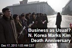 Business as Usual? N. Korea Marks Kim Death Anniversary