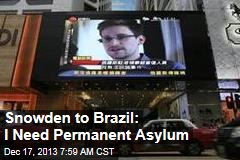Snowden to Brazil: Give Me Asylum
