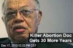 Killer Abortion Doc Gets 30 More Years
