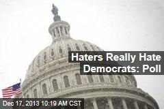 Haters Really Hate Democrats: Poll