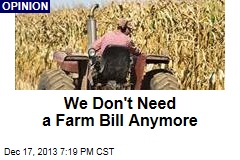 We Don't Need a Farm Bill Anymore