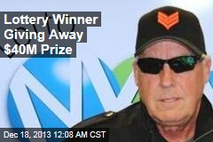 Lottery Winner Gives $40M Prize to Charity