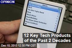 12 Key Tech Products of the Past 2 Decades