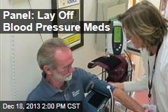 Panel: Lay Off Blood Pressure Meds