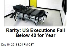 Rarity: US Executions Fall Below 40 for Year