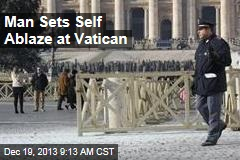 Man Sets Self Ablaze at Vatican