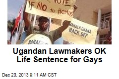 Ugandan Lawmakers OK Life Sentence for Gays