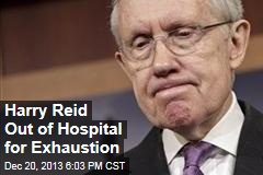Harry Reid Out of Hospital for Exhaustion