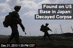 Found on US Base in Japan: Decayed Corpse