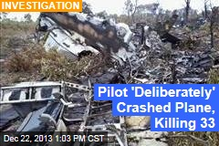 Pilot 'Deliberately' Crashed Plane, Killing 33