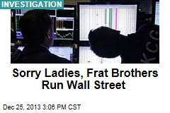 Sorry Ladies, Frat Brothers Run Wall Street