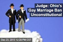 Judge: Ohio's Gay Marriage Ban Unconstitutional