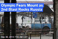 Olympic Fears Mount as 2nd Blast Hits Russia