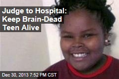 Judge to Hospital: Keep Brain-Dead Teen Alive