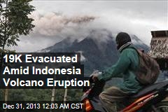 19K Evacuated Amid Indonesia Volcano Eruption